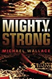 Mighty and Strong (Righteous)
