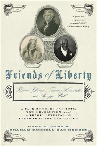Friends of Liberty: Thomas Jefferson, Tadeusz Kosciuszko, and Agrippa Hull
