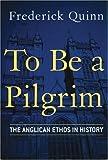 To Be a Pilgrim, Frederick Quinn, 0824519000
