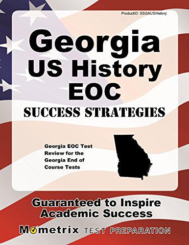 Georgia US History EOC Success Strategies Study Guide: Georgia EOC Test Review for the Georgia End of Course Tests