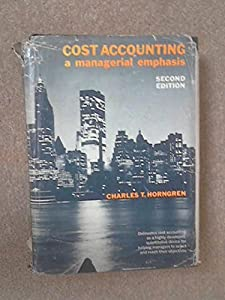 Hardcover Cost Accounting, a Managerial Emphasis 2nd Second Edition Book