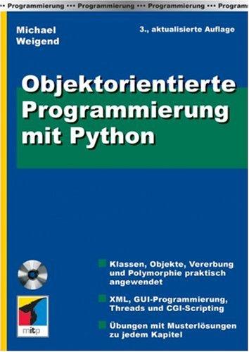 Objektorientierte Programmierung mit Python Taschenbuch – 1. Juli 2006 Michael Weigend mitp/bhv 382661660X Programmiersprachen