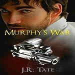 Murphy's War: A Romantic Suspense   J.R. Tate