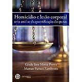 Homicídio e lesão corporal: uma análise da quantificação das penas (Portuguese Edition)