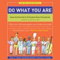 Do What You Are: Discover the Perfect Career for You Through the Secrets of Personality Type Audiobook by Paul D. Tieger, Barbara Barron, Kelly Tieger Narrated by Danny Tieger