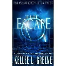 The Escape - A Dystopian Survival Adventure Novel (The Island Series Book 3)