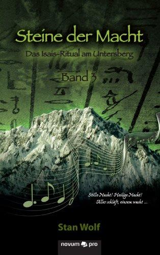 Steine der Macht - Band 3: Das Isais-Ritual am Untersberg (German Edition)