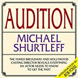 Audition: Everything an Actor Needs to Know to Get