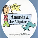 Hooray for Amanda and Her Alligator | Mo Willems
