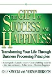 The Gift of Success and Happiness, Chip Sawicki and Vernon Roberts, 1616082801