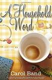 A Household Word, Carol Band, 0595449824