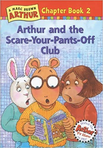 Arthur and the Scare-Your-Pants-Off Club: A Marc Brown
