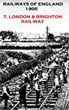 LONDON AND BRIGHTON: 1900 (Railways of England Book 7)