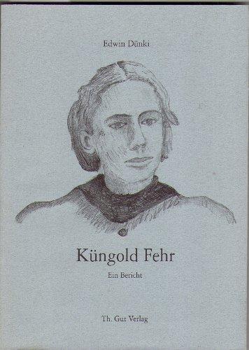 Küngold Fehr: Ein Bericht