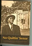 No Quittin' Sense, C. C. White and Ada M. Holland, 0292700024