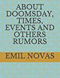 ABOUT   DOOMSDAY, TIMES, EVENTS AND OTHERS RUMORS