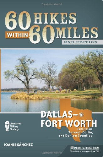 60 Hikes Within 60 Miles: Dallas/Fort Worth: Includes Tarrant, Collin, and Denton Counties - Fort Worth Map