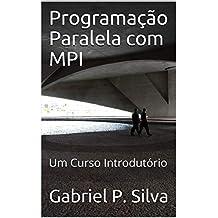 Programação Paralela com MPI: Um Curso Introdutório (Portuguese Edition)