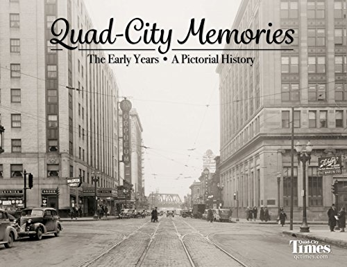Quad-City Memories: The Early Years