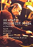 Friedrich Gulda - A Portrait - So What? [DVD] [2007]