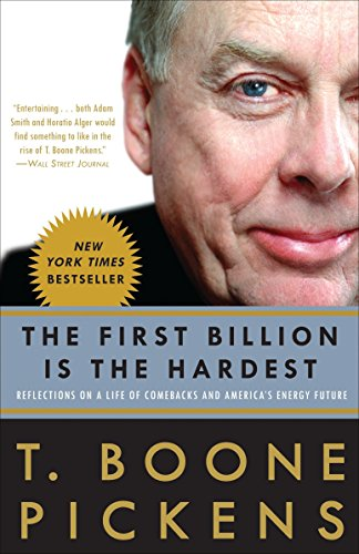 The First Billion Is The Hardest  Reflections On A Life Of Comebacks And Americas Energy Future