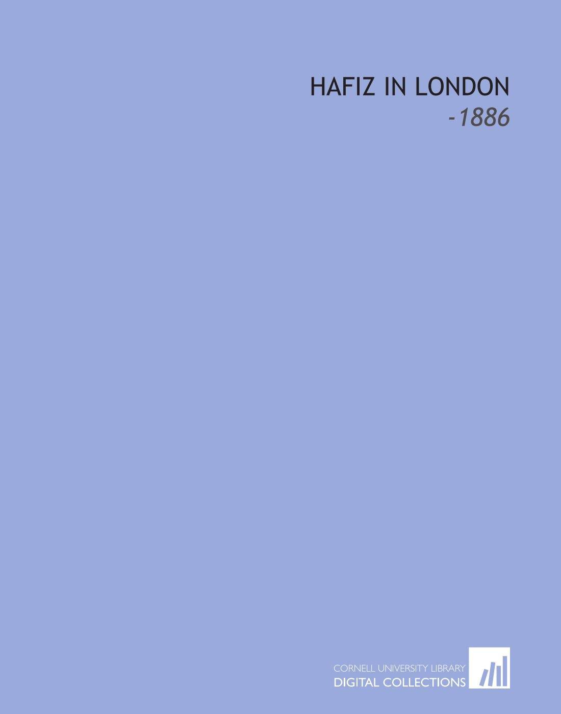 Read Online Hafiz in London: -1886 ebook