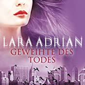 Geweihte des Todes (Midnight Breed 8) | Lara Adrian