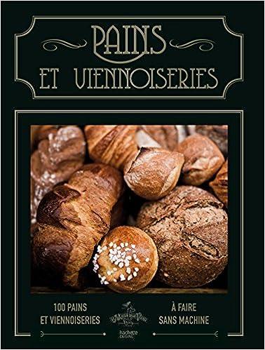 Livre espagnol téléchargement gratuit Pains et viennoiseries: 100 pains et viennoiseries à faire sans machine en français PDF PDB CHM by Basile Kamir