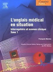 L'anglais médical en situation : Interrogatoire et examen clinique, Tome 1