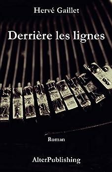 Derrière les lignes (French Edition) by [Gaillet, Hervé]