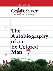 GradeSaver (TM) ClassicNotes: The Autobiography of an Ex-Colored Man (English Edition)