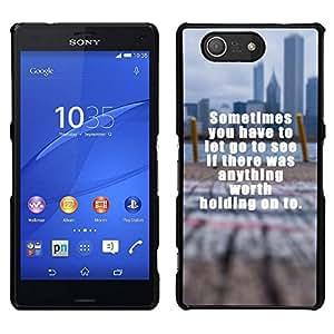// PHONE CASE GIFT // Duro Estuche protector PC Cáscara Plástico Carcasa Funda Hard Protective Case for Sony Xperia Z3 Compact / Worth Holding Text Inspiring Blurry City /