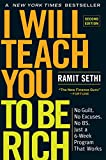I Will Teach You to Be Rich, Second Edition: No Guilt. No Excuses. No BS. Just a 6-Week Program That Works