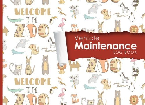 """Download Vehicle Maintenance Log: Repairs And Maintenance Record Book for Cars, Trucks, Motorcycles and Other Vehicles with Parts List and Mileage Log, Cute ... x 6"""" (Vehicle Maintenance Logs) (Volume 98) PDF"""