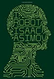 I, Robot (Clothbound Edition) (Voyager Classics) by Asimov, Isaac (2013) Hardcover