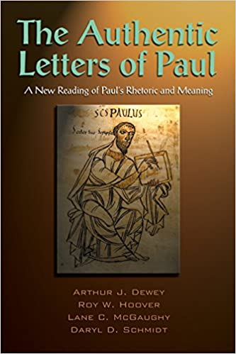 The Authentic Letters of Paul: A New Rading of Paul's Rhetoric and Meaning