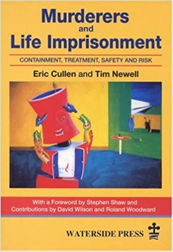 Murderers and life imprisonment: containment, treatment, safety and risk
