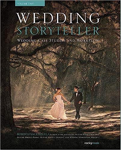 Wedding Storyteller Wedding Case Studies and Workflow Volume 2