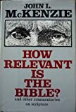 How Relevant Is the Bible?, John L. McKenzie, 0883471256