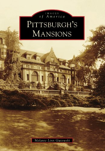 Pittsburghs Mansions  Images Of America