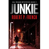 Junkie (Cal Rogan Mysteries Book 1)