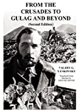 From the Crusades to Gulag and Beyond, Valery G. Yankovsky, 0615148514