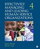 img - for Effectively Managing and Leading Human Service Organizations (SAGE Sourcebooks for the Human Services) (Volume 4) book / textbook / text book