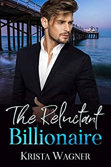 The Reluctant Billionaire by [Wagner, Krista]