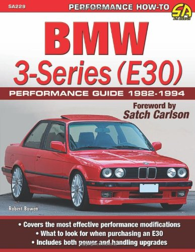 BMW 3-Series (E30) Performance Guide: 1982-1994 (Sa Design)