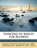 Varieties of Barley for Illinois, George Harlan Dungan and W. L. 1882-1958 Burlison, 1245614711
