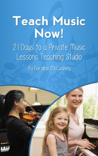 Teach Music Now!: 21 Days to a Private Music Lessons Teaching Studio (OMC Presents) ()
