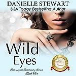 Wild Eyes: The Barrington Billionaires, Book 2 | Danielle Stewart