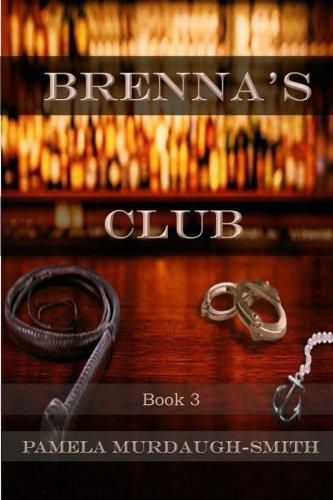 Download Brenna's Club (The Brenna Series) (Volume 3) ebook