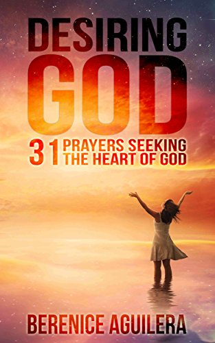 Desiring-God-31-Prayers-Seeking-the-Heart-of-God